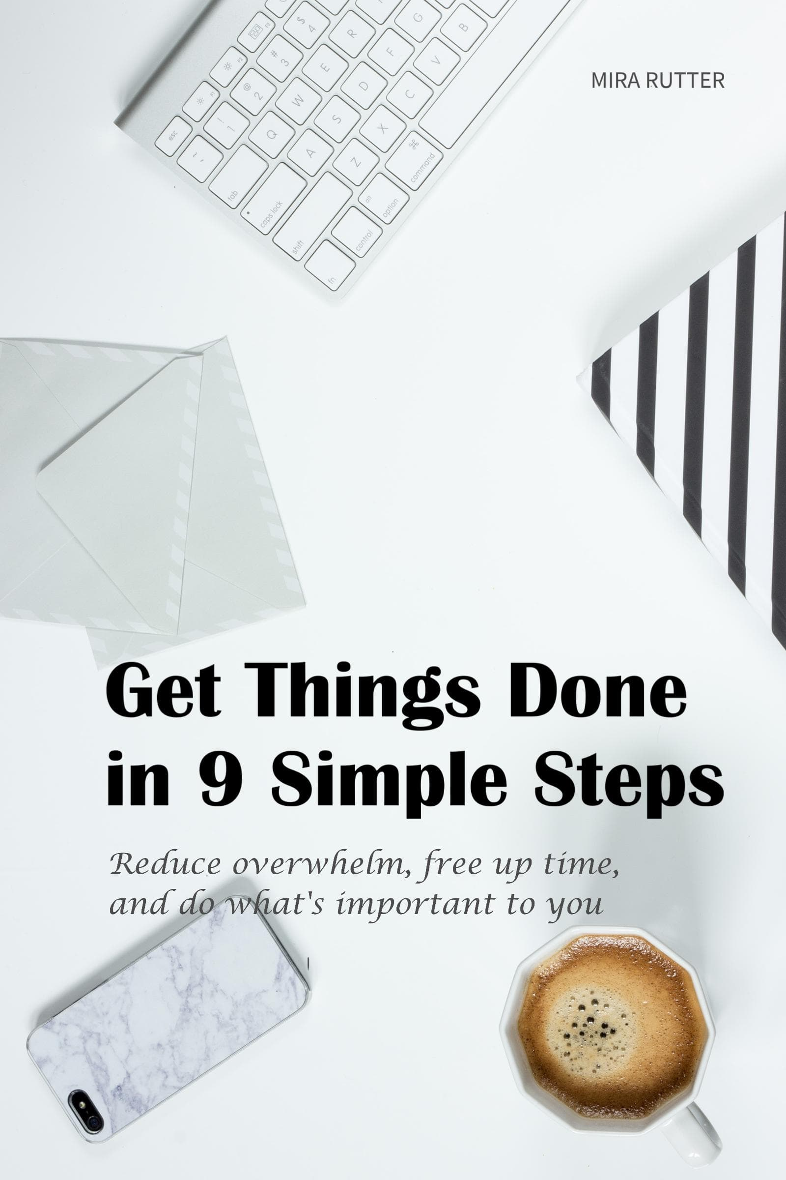 Get Things Done in 9 Simple Steps Guide