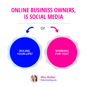Online business owners, is social media ruling your life or working for you?
