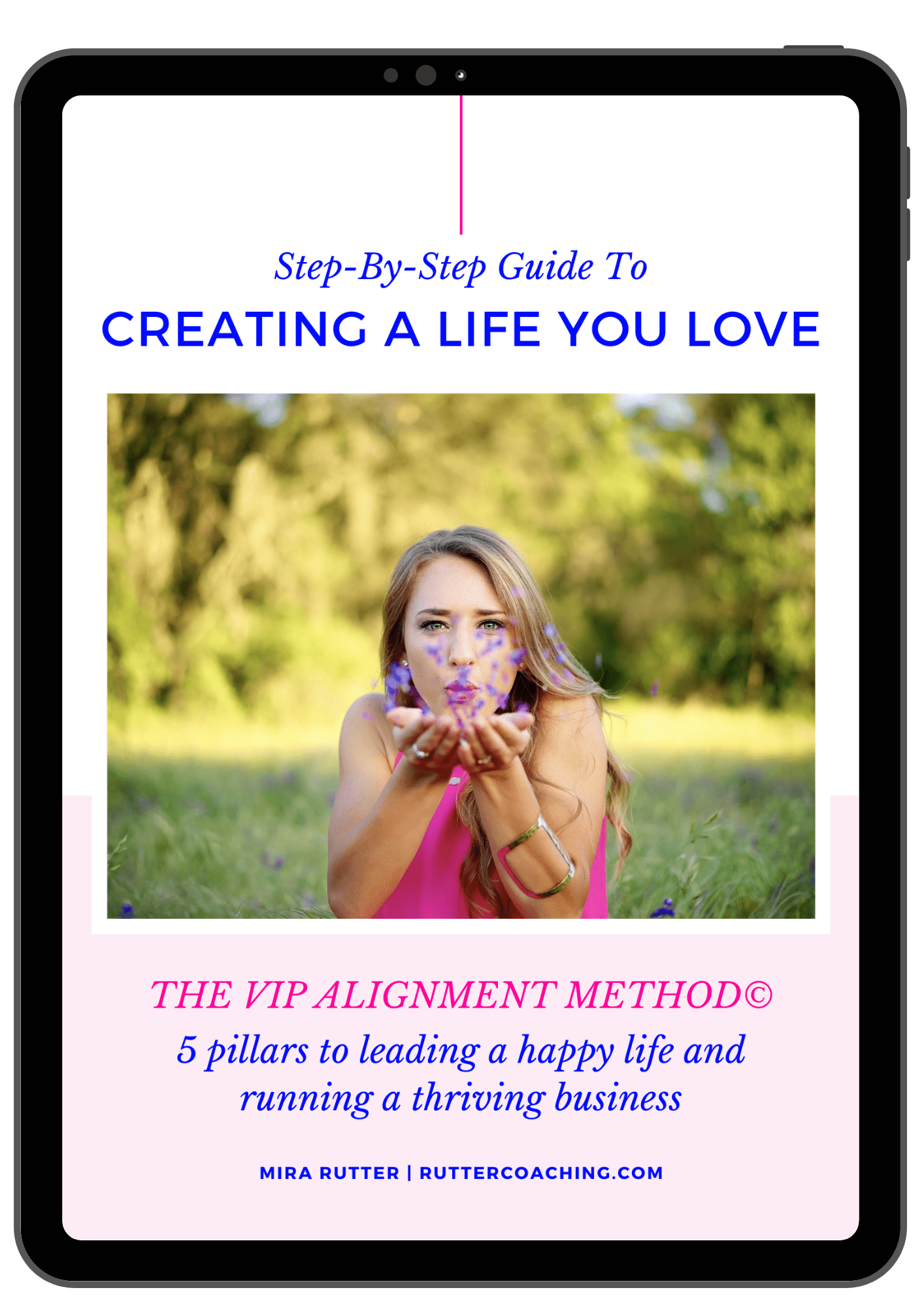 Step-By-Step Guide to Creating a Life You Love