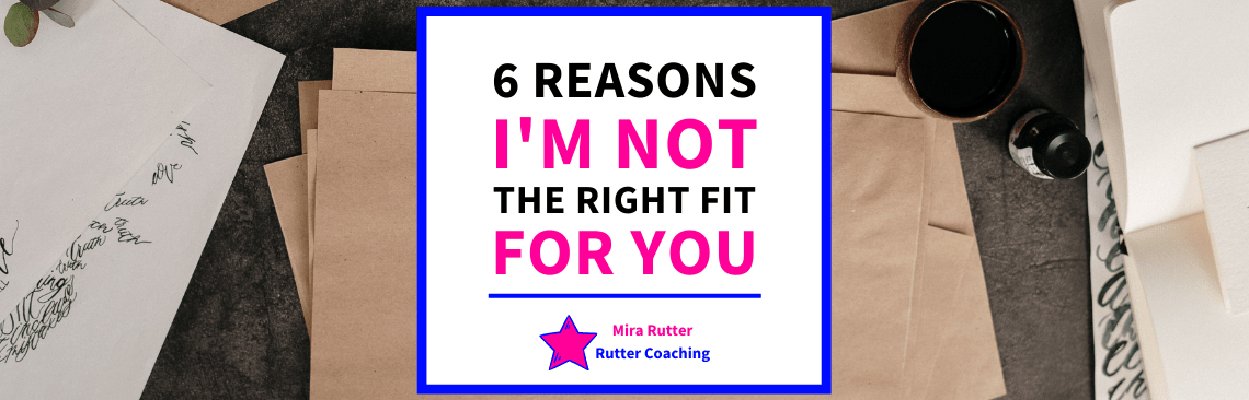 6 Reasons I'm Not the Right Fit for You